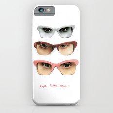 Eye like you Slim Case iPhone 6s