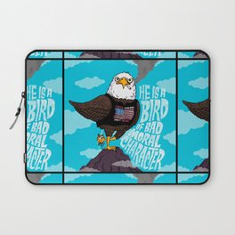 He is a Bird of Mad Moral Character Laptop Sleeve