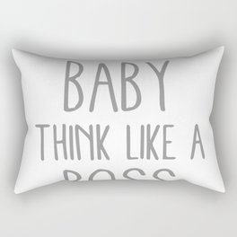 Look Like A Baby, Think Like A Boss Rectangular Pillow