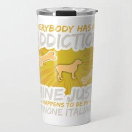 Spinone Italiano  Funny Dog Addiction Travel Mug