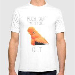 Rock Out With Your Andean Cock-of-the-rock Out T-shirt