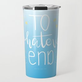 To Whatever End (Blue) Travel Mug