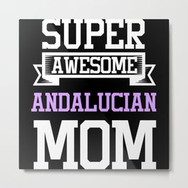 Super Awesome Andalucian Mom Country Pride Metal Print