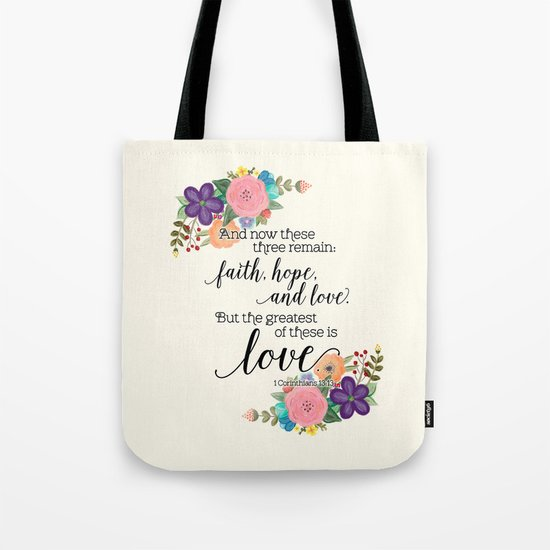 The Greatest of These is Love (floral) Tote Bag