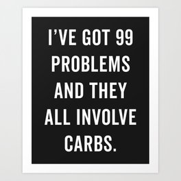 99 Problems Carbs Funny Gym Quote Art Print