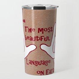 ASL Most Beautiful Language Travel Mug