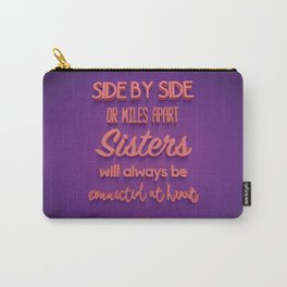 Sisters Quote Carry-All Pouch