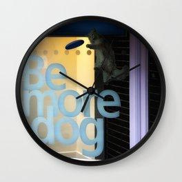 Be More Dog Wall Clock