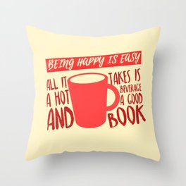Being Happy is Easy (Hot Beverage & Books) Throw Pillow