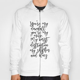 you're my downfall you're my muse, love sign,love quote,gift for her,gift for boyfriend,anniversary Hoody