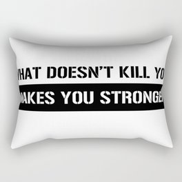 What doesn´t kill you makes you stronger white Rectangular Pillow
