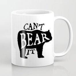 Can't Bear It Coffee Mug