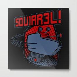 SQUIRREL! Metal Print