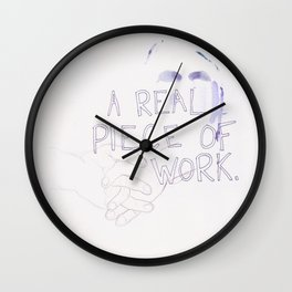 a piece of work Wall Clock