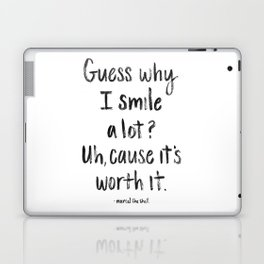 Guess why I Smile a lot Laptop & iPad Skin