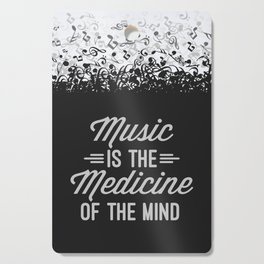Music Medicine Mind Quote Cutting Board