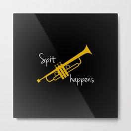 Spit Happens Trumpet Metal Print