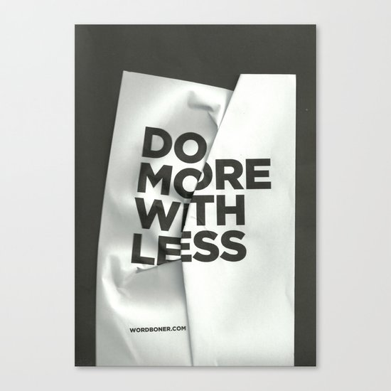Do More With Less Canvas Print
