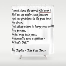 The Past Tense Shower Curtain