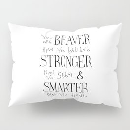 "Winnie the Pooh quote ""You are BRAVER"" Pillow Sham"