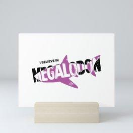 I Believe in Megalodon Mini Art Print