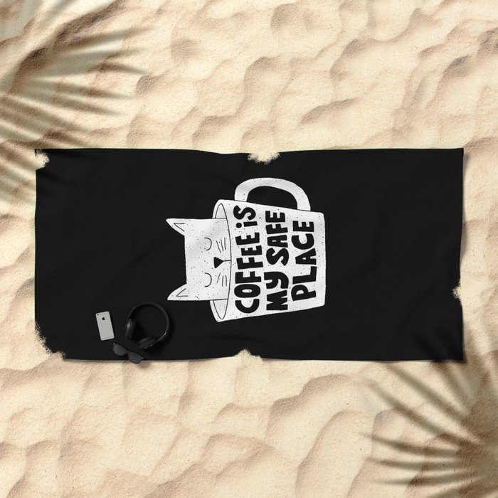 coffee is my safe place Beach Towel