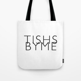 Tishs by Tote Bag