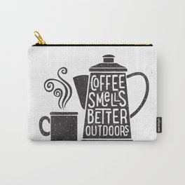 COFFEE SMELLS BETTER OUTDOORS Carry-All Pouch