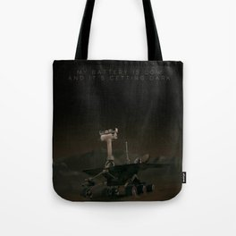 My battery is low and it's getting dark. Tote Bag