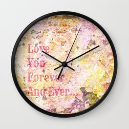 Love You Forever And Ever ... Wall Clock