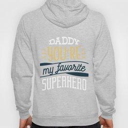 Daddy favorite Hero Hoody