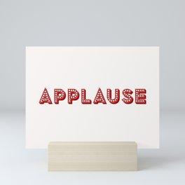 Applause sign artwork Mini Art Print