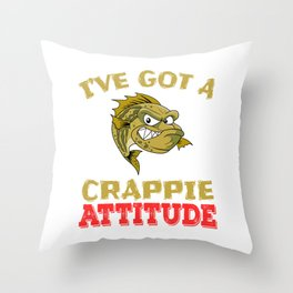 """""""I've Got A Crappie Attitude"""" tee design. Makes an awesome gift to your shitty friends too!  Throw Pillow"""