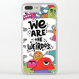 we are the weirdos Clear iPhone Case