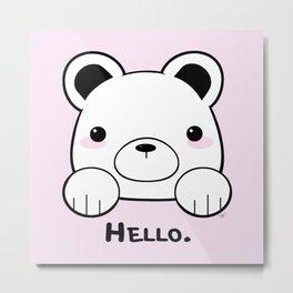 Pink Girly Girl Hello Bear Kawaii! Awww She Just Wants To say Hello! Metal Print