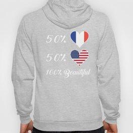 50% French 50% American 100% Beautiful Hoody