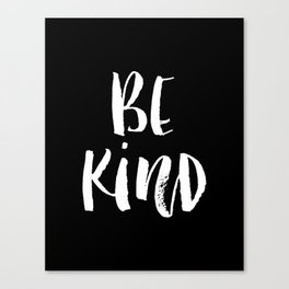 Be Kind black and white watercolor modern typography minimalism home room wall decor Canvas Print