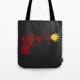 Everybody calm down this is robbery Tote Bag