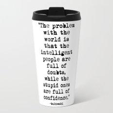 Charles Bukowski Typewriter Quote Confidence Travel Mug