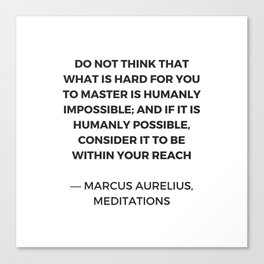 Stoic Inspiration Quotes - Marcus Aurelius Meditations -  humanly possible Canvas Print