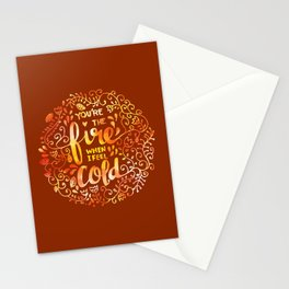 You're the FIRE when I am COLD Stationery Cards