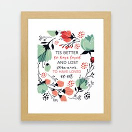 Tis better to have lost than never to have Loved At All Framed Art Print
