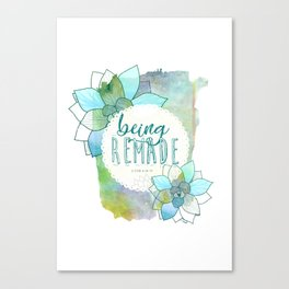 Being Remade - Watercolor Canvas Print