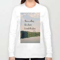 les miserables Long Sleeve T-shirts featuring Dream to Create the Future Les Miserables Quote by KimberosePhotography