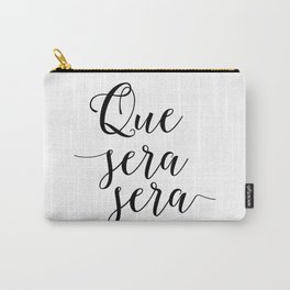 Love Quote Que Sera Sera Anniversary Gift For Him For Her Wall Quote Quote Print Art Love Quote Carry-All Pouch