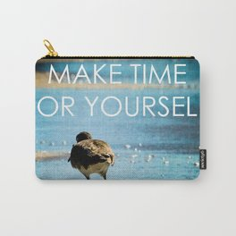 Make Time For Yourself Carry-All Pouch