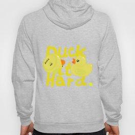 Duck It Hard Hoody
