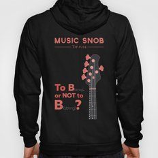 Bass: To B (String) — Music Snob Tip #214 Hoody