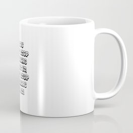 If you can't stop thinking about it, don't stop working for it Coffee Mug