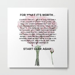 for what it's worth -  Fitzgerald life quote Metal Print